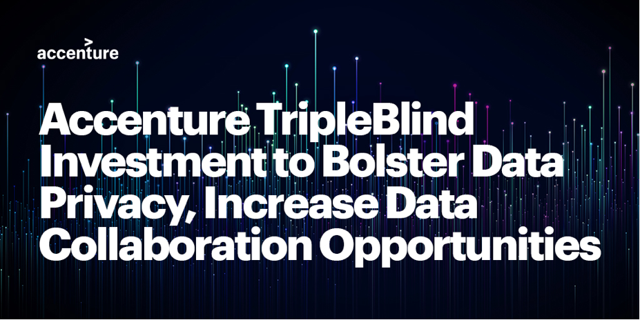 Accenture invests in TripleBlind, a data privacy and virtual clean room solution provider.